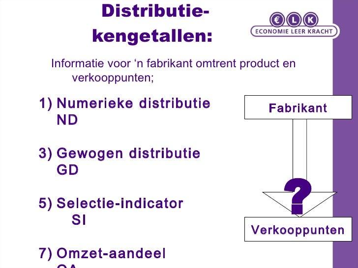 Distributie-kengetallen:  <ul><li>Informatie voor 'n fabrikant omtrent product en verkooppunten; </li></ul><ul><li>Numerie...