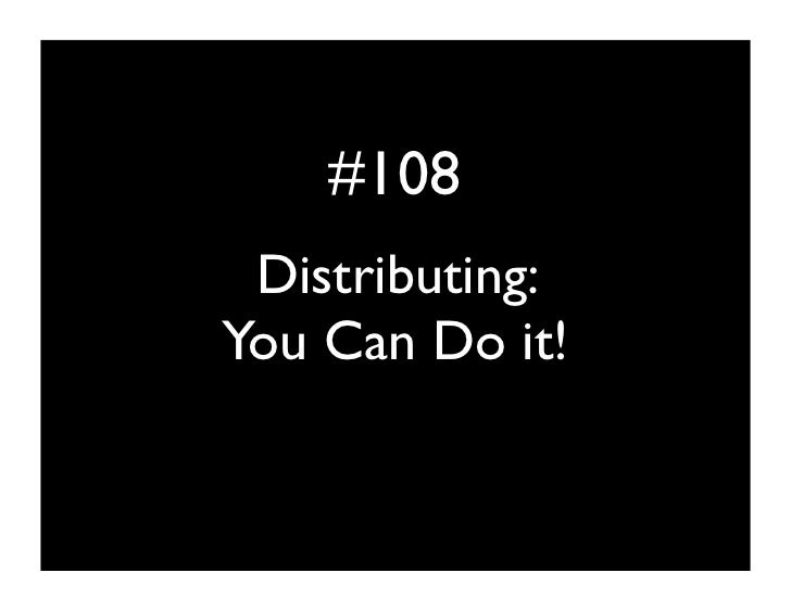 #108  Distributing: You Can Do it!