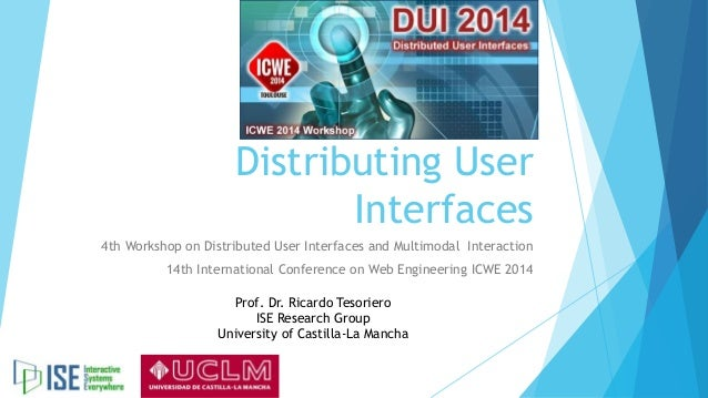 Distributing User Interfaces 4th Workshop on Distributed User Interfaces and Multimodal Interaction 14th International Con...