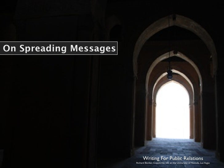 On Spreading Messages                                   Writing For Public Relations                         Richard Becke...