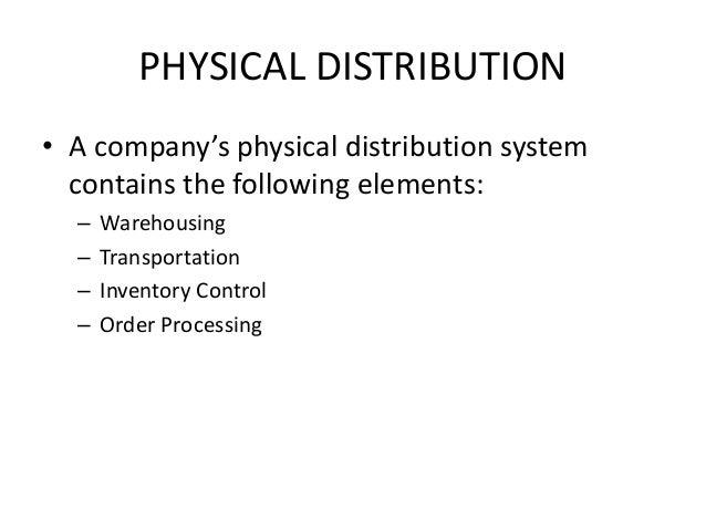 physical distribution channel Pondicherry university, puducherry ӵ dr clement sudhakar professor, dept of management studies the environment of physical distribution – channel design.