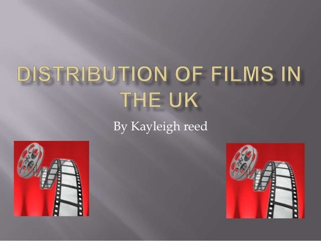 Distribution of films in the uk
