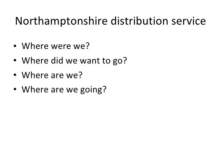 Distribution Service   Rob Purdie   Northamptonshire Tourism Forum October 2009