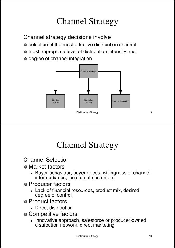 distribution channel strategy A channel strategy aims to optimize a product/service's path from distribution channel a distribution channel is the network of individuals and organizations.