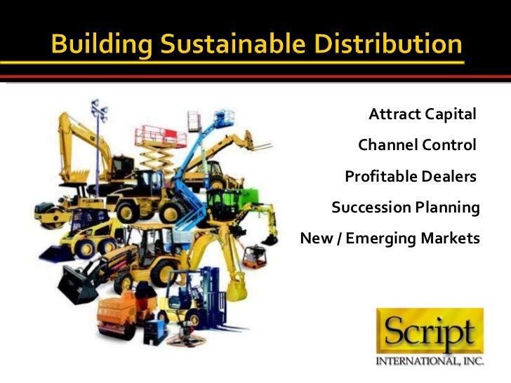 <ul><li>Attract Capital  </li></ul><ul><li>Channel Control  </li></ul><ul><li>Profitable Dealers  </li></ul><ul><li>Succes...