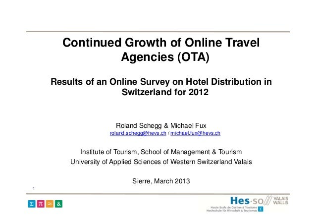 Continued Growth of Online Travel Agencies (OTA): Results of an Online Survey on Hotel Distribution in Switzerland for 2012