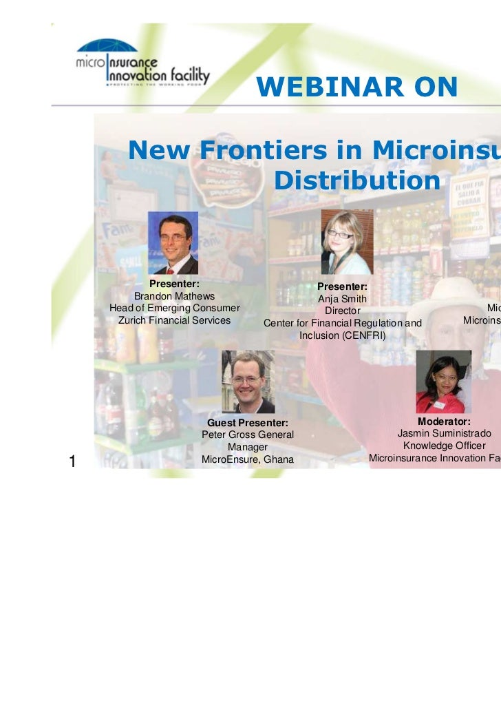 WEBINAR ON       New Frontiers in Microinsurance                Distribution            Presenter:                        ...
