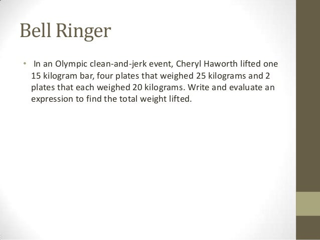 Bell Ringer • In an Olympic clean-and-jerk event, Cheryl Haworth lifted one 15 kilogram bar, four plates that weighed 25 k...