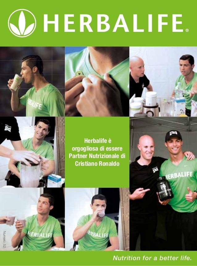 Herbalife è orgogliosa di essere Partner Nutrizionale di Cristiano Ronaldo  Numero: 52 ©2013 Herbalife International, Inc....