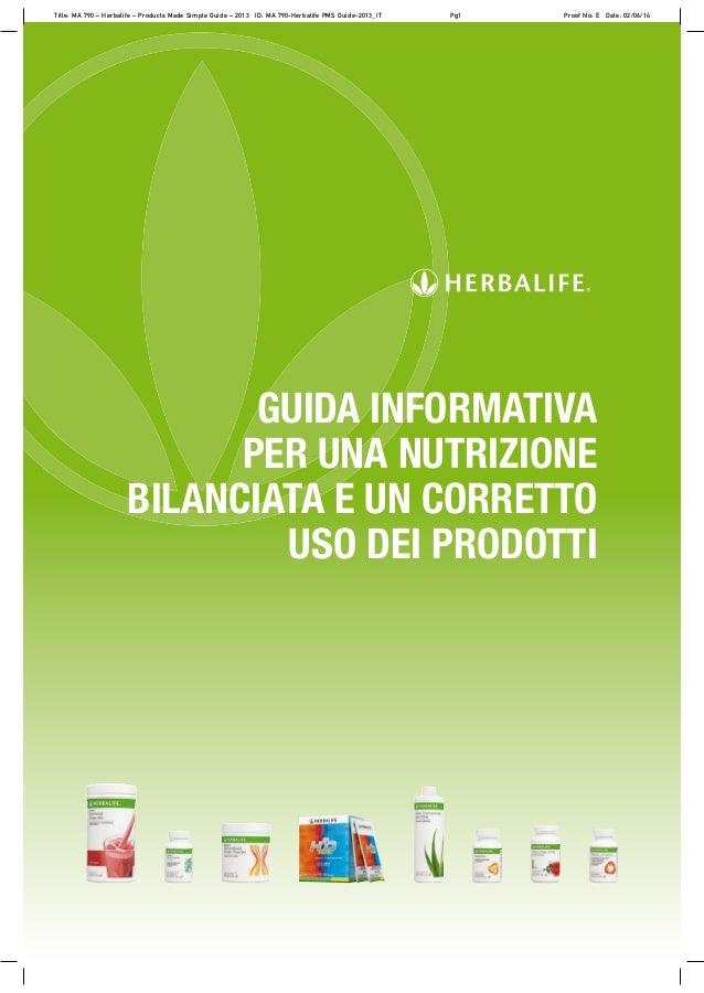 GUIDA INFORMATIVA PER UNA NUTRIZIONE BILANCIATA E UN CORRETTO USO DEI PRODOTTI Title: MA 790 – Herbalife – Products Made S...