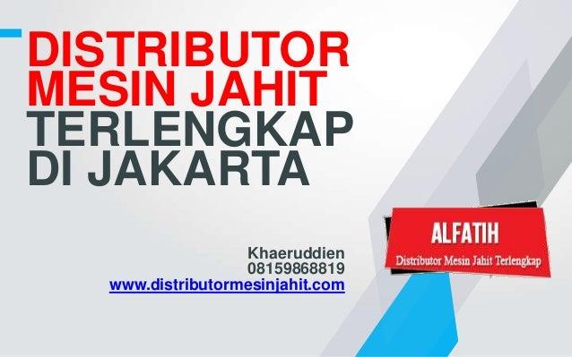 Distributor mesin jahit Terlengkap Di Jakarta,Bogor,Bekasi,Tangerang ...