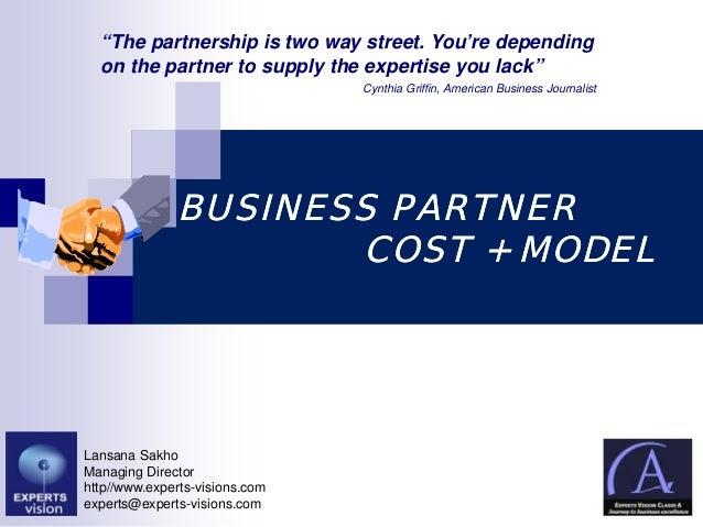 BUSINESS PARTNERBUSINESS PARTNERCOST + MODELCOST + MODELLansana SakhoManaging Directorhttp//www.experts-visions.comexperts...