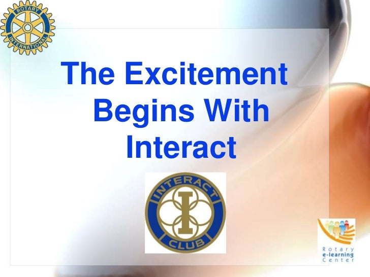 The Excitement  Begins With    Interact