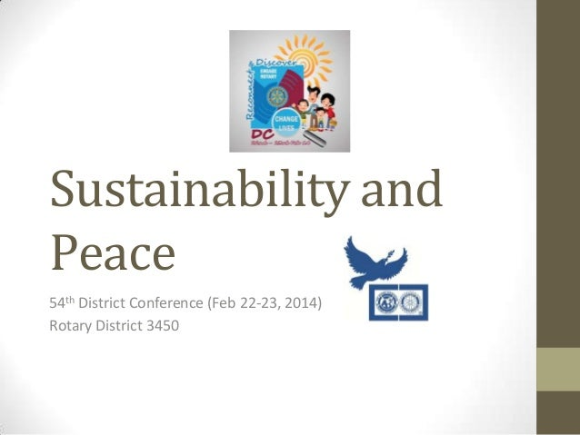 Sustainability and Peace 54th District Conference (Feb 22-23, 2014) Rotary District 3450