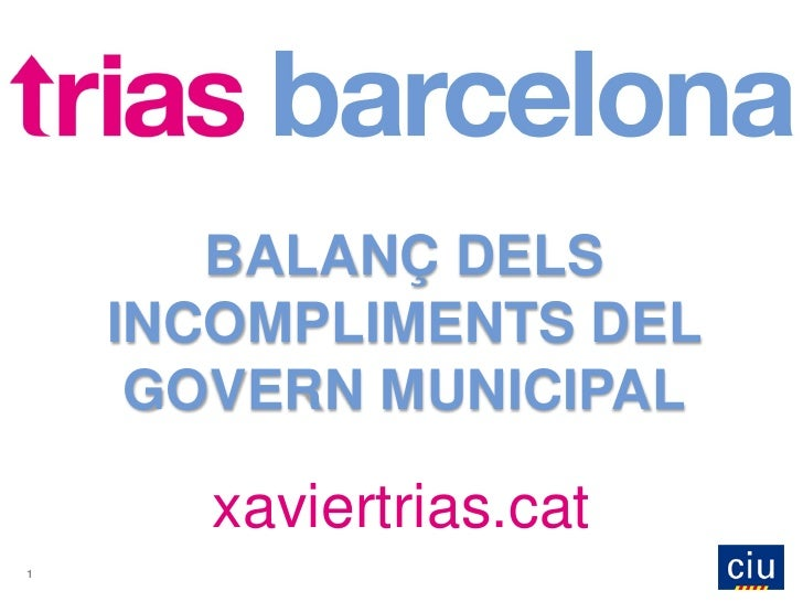 BALANÇ DELS     INCOMPLIMENTS DEL      GOVERN MUNICIPAL        xaviertrias.cat 1