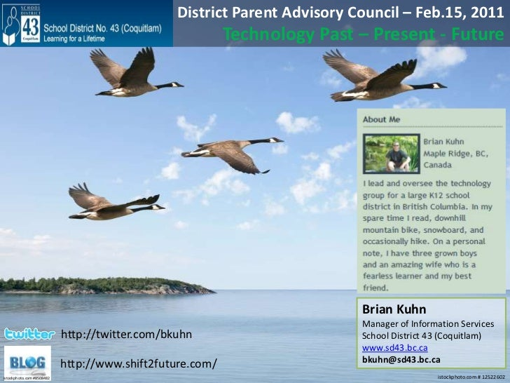 District Parent Advisory Council – Feb.15, 2011<br />Technology Past – Present - Future<br />Brian Kuhn<br />Manager of In...