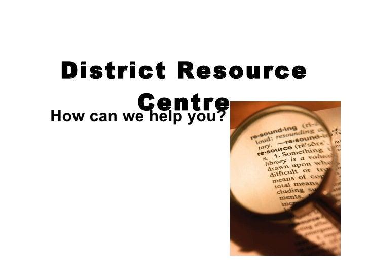 District Resource Centre