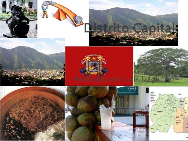 Distrito Capital<br />Realizado por: Luis Izaguirre<br />