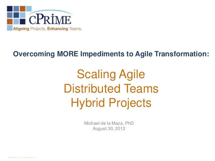 Overcoming MORE Impediments to Agile Transformation:               Scaling Agile             Distributed Teams            ...