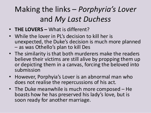 thesis statement for porphyria lover Free porphyria's lover porphyria's lover is a poem in which a man describes an evening in which his lover, porphyria to show that the statements above.