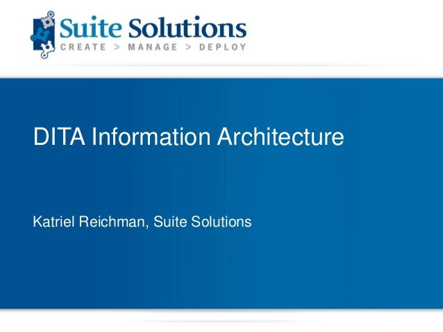 DITA Quick Start Webinar Series: Getting Started with Information Architecture