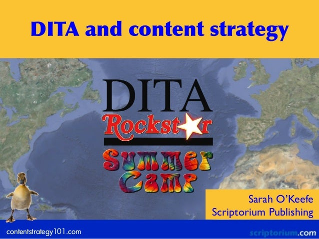 contentstrategy101.comSarah O'KeefeScriptorium PublishingDITA	 and	 content	 strategy