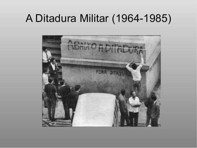 A Ditadura Militar (1964-1985)