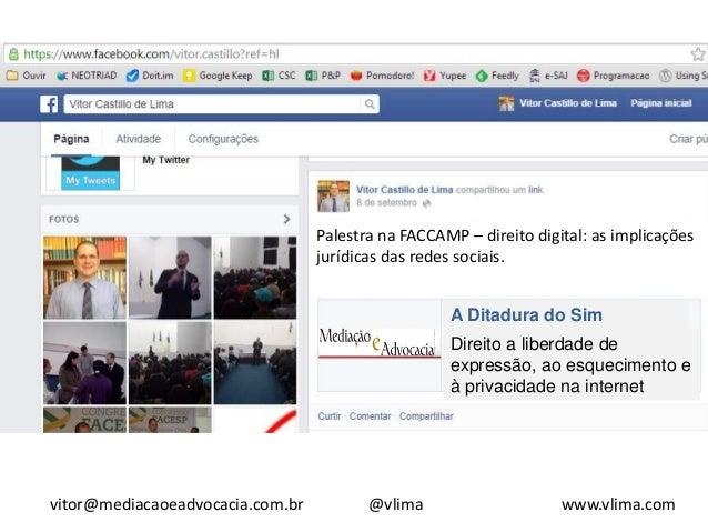 Palestra na FACCAMP – direito digital: as implicações  jurídicas das redes sociais.  A Ditadura do Sim  Direito a liberdad...