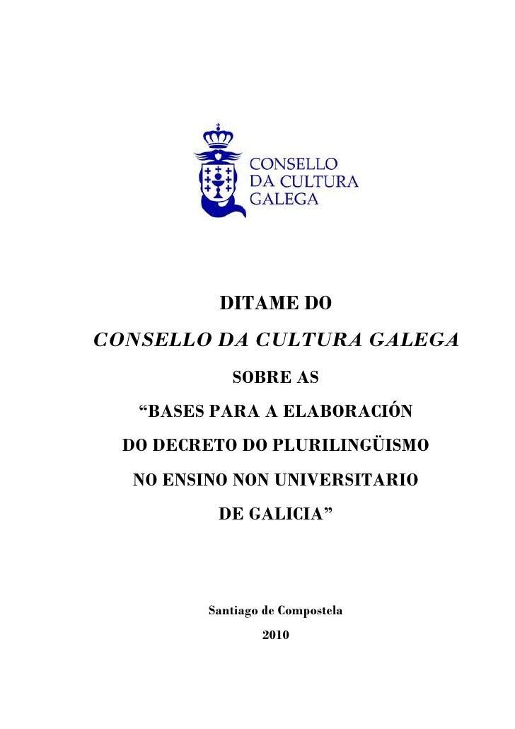 """DITAME DO CONSELLO DA CULTURA GALEGA             SOBRE AS    """"BASES PARA A ELABORACIÓN   DO DECRETO DO PLURILINGÜISMO   NO..."""