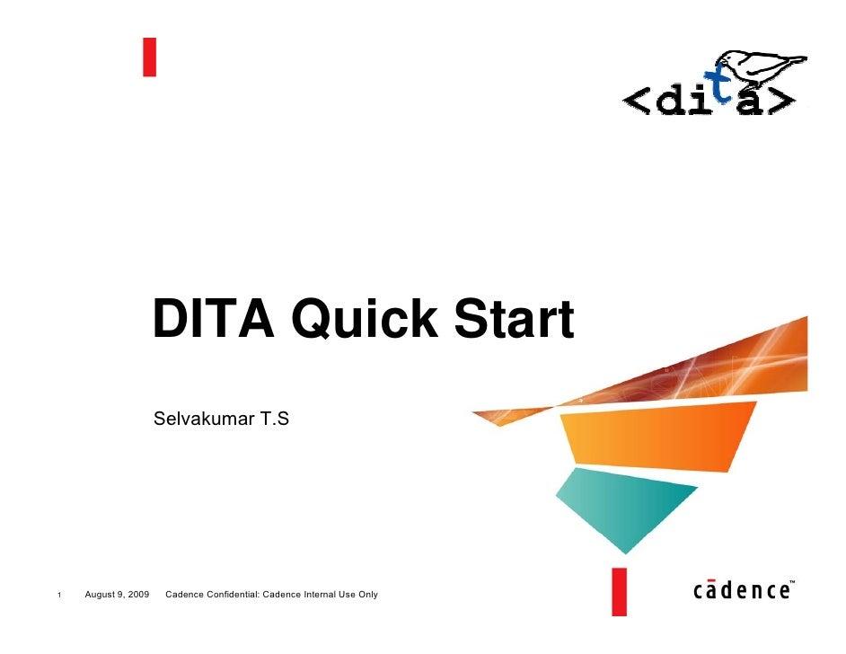DITA Quick Start                      Selvakumar T.S     1   August 9, 2009    Cadence Confidential: Cadence Internal Use ...