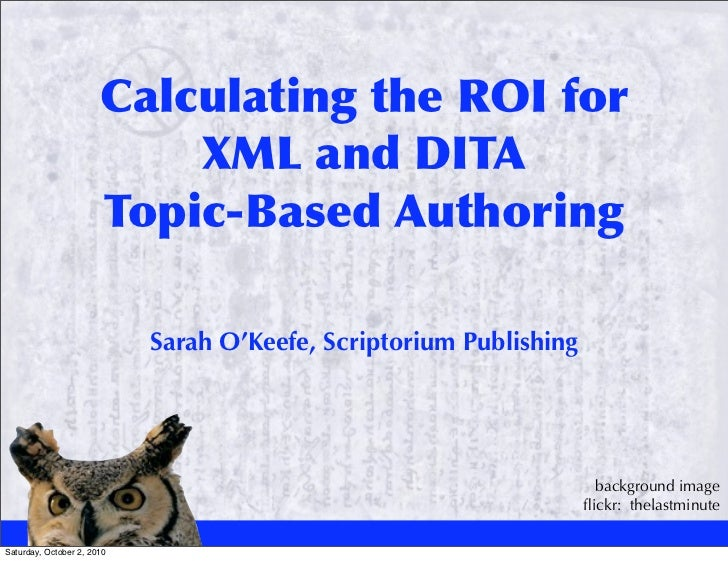 Calculating the ROI for                            XML and DITA                        Topic-Based Authoring              ...