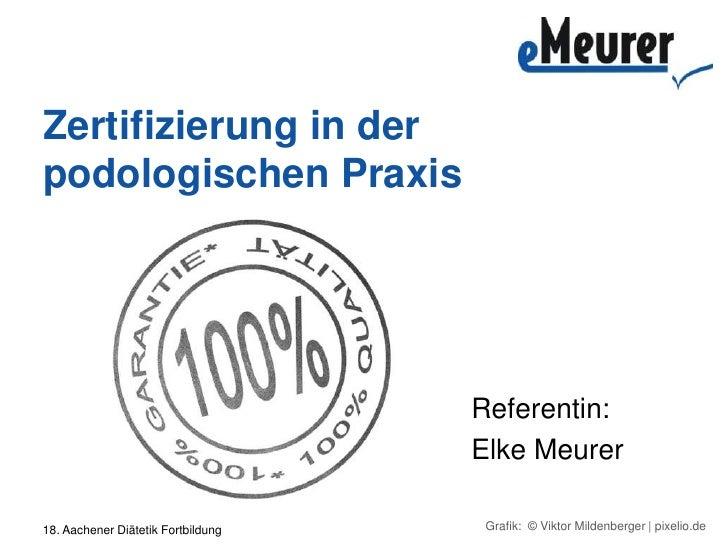 Grafik:  © Viktor Mildenberger   pixelio.de<br />18. Aachener Diätetik Fortbildung<br />Zertifizierung in der podologische...