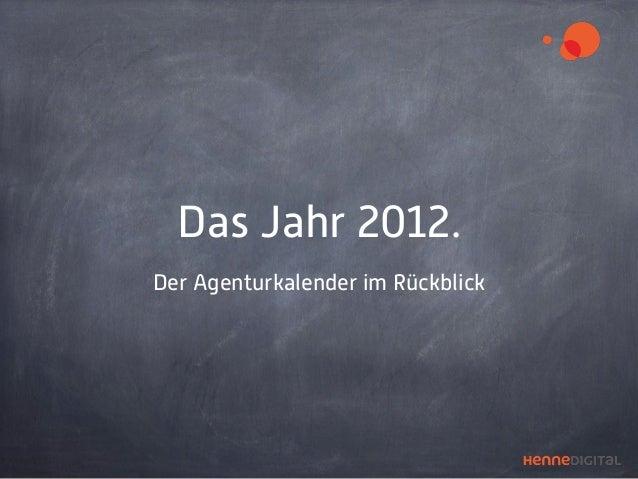 Das Jahr 2012.Der Agenturkalender im Rückblick