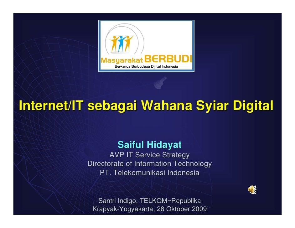 Saiful Hidayat Internet/IT sebagai Wahana Syiar Digital