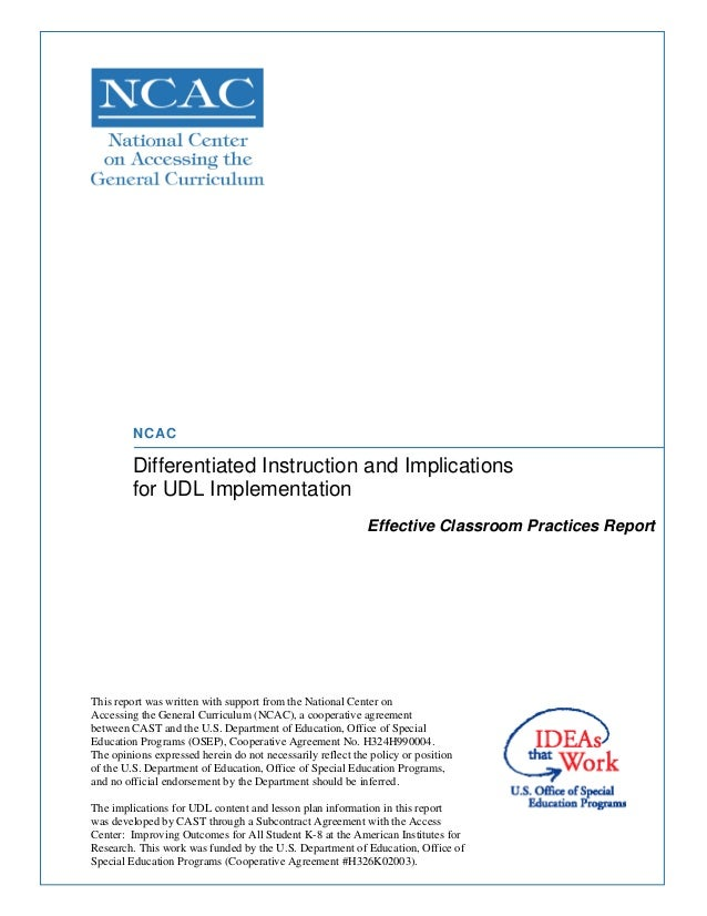 NCAC Differentiated Instruction and Implications for UDL Implementation Effective Classroom Practices Report This report w...