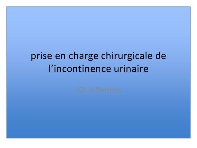 prise en charge chirurgicale de l'incontinence urinaire -CHU Rennes