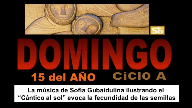 """La música de Sofía Gubaidulina ilustrando el """"Cántico al sol"""" evoca la fecundidad de las semillas 15 del AÑO"""