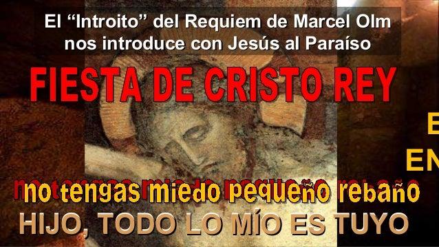 """El """"Introito"""" del Requiem de Marcel Olm nos introduce con Jesús al Paraíso  E EN HIJO, TODO LO MÍO ES TUYO"""