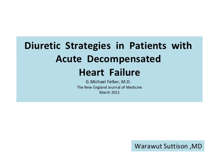 Diuretic  Strategies  in  Patients  with  Acute  Decompensated  Heart  Failure G.Michael Felker, M.D.  The New England Jou...
