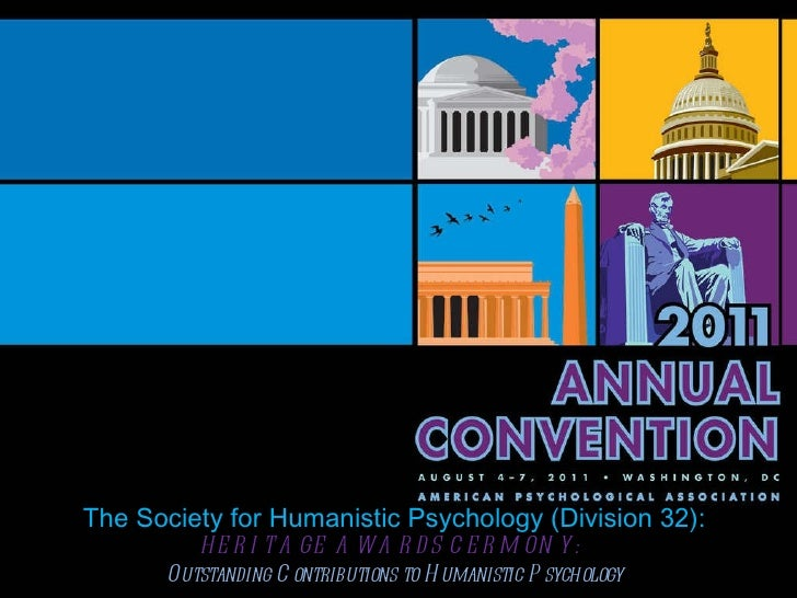 The Society for Humanistic Psychology (Division 32): HERITAGE AWARDS CERMONY:  Outstanding Contributions to Humanistic Psy...