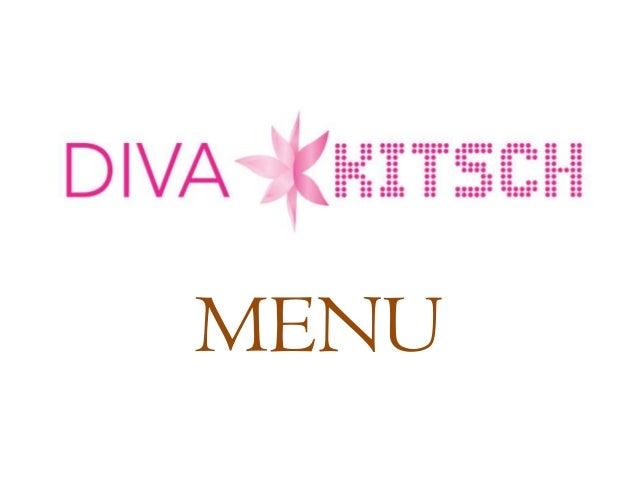 Diva kitsch menu.