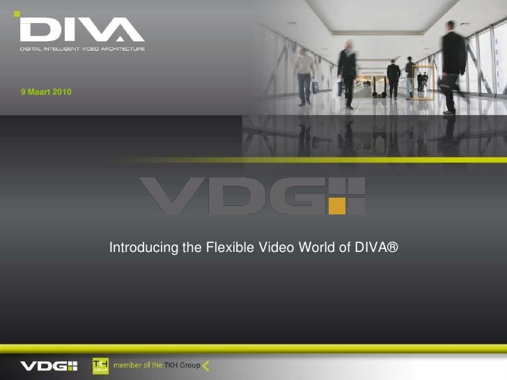 Introducing the Flexible Video World of DIVA®<br />