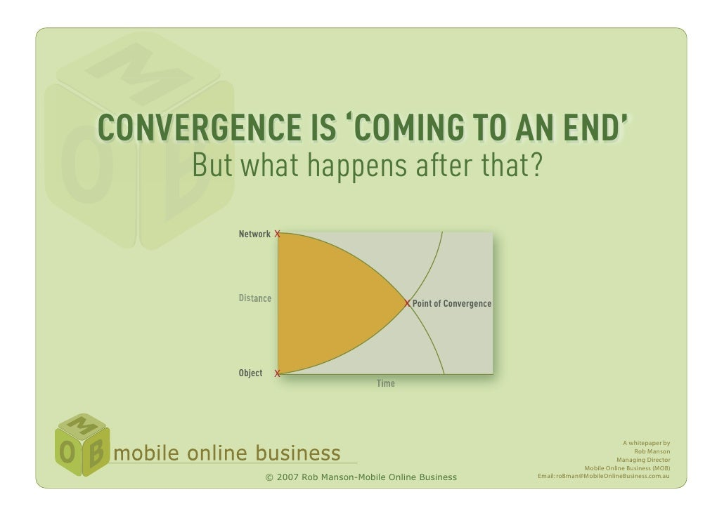 CONVERGENCE IS 'COMING TO AN END'      But what happens after that?         Network X             Dis                     ...