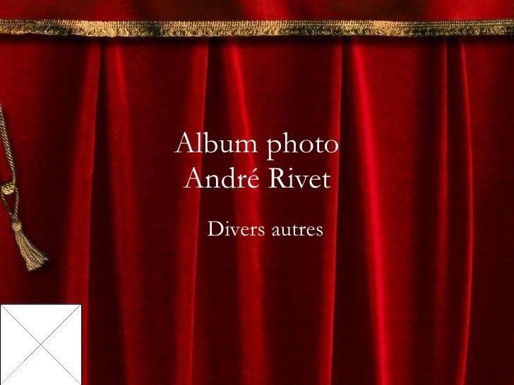 Album photo André Rivet Divers autres