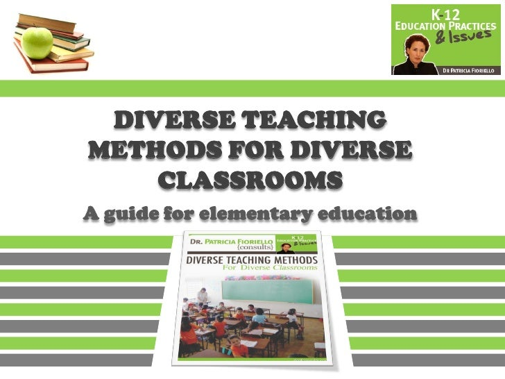 Diverse Teaching Methods for Diverse Classrooms