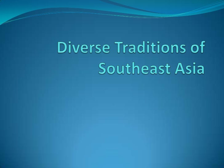 Diverse Traditions of Southeast Asia<br />