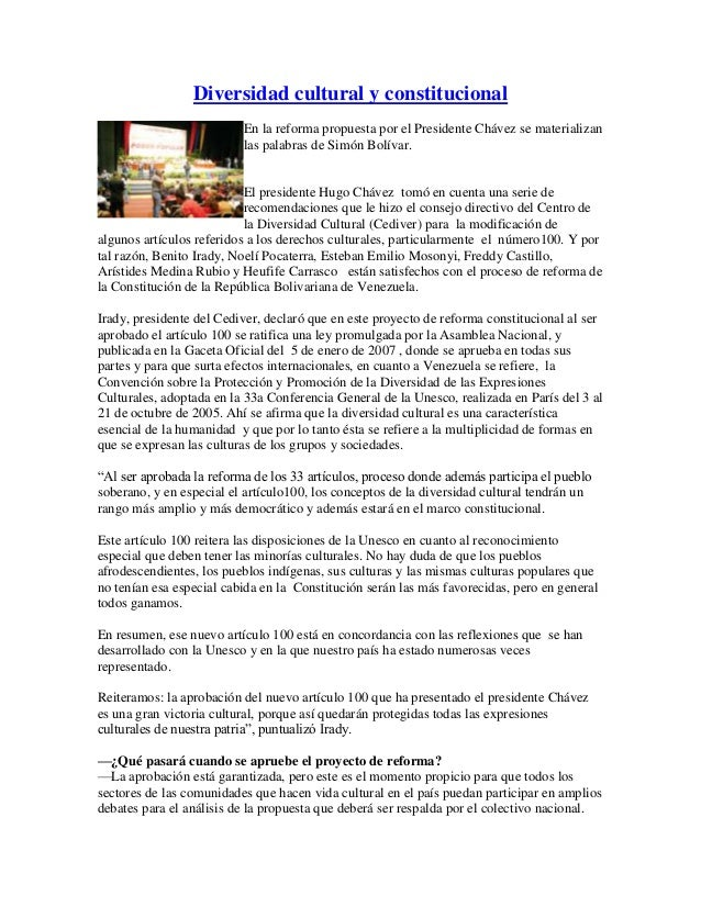 Diversidad cultural y constitucional En la reforma propuesta por el Presidente Chávez se materializan las palabras de Simó...