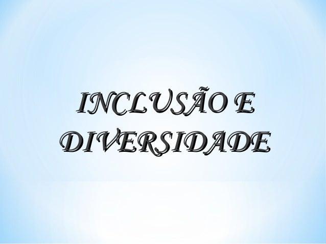 INCLUSÃO EDIVERSIDADE