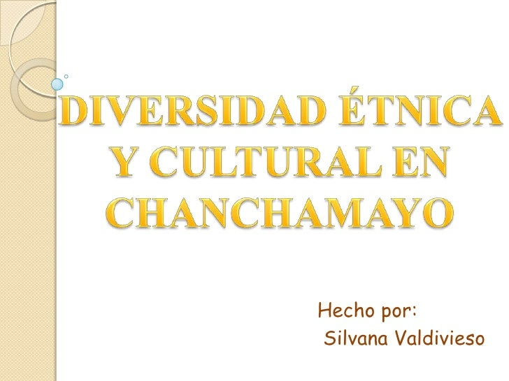 Diversidad etnica y cultural en chanchamayo