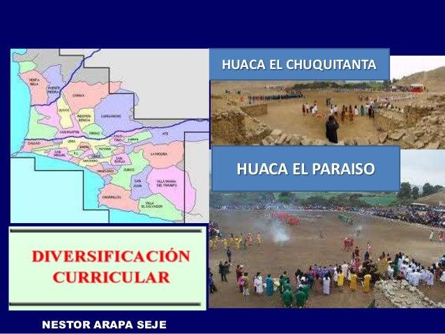HUACA EL CHUQUITANTA                     HUACA EL PARAISONESTOR ARAPA SEJE